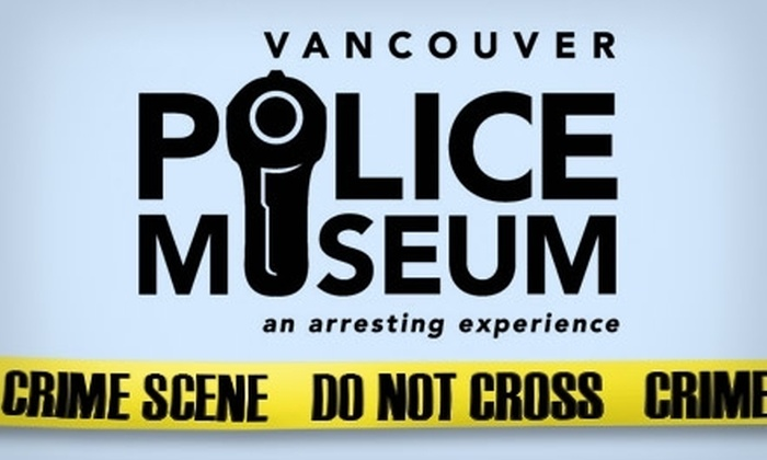 Vancouver Police Museum - Downtown Eastside: $3 for an All-Day Individual Admission to the Vancouver Police Museum ($7 Value)