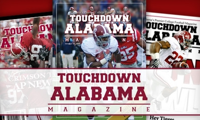 """Touchdown Alabama Magazine: $20 for a Seven-Issue Gold Membership to """"Touchdown Alabama Magazine"""" ($49.95 Value)"""