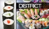 District - Riverdale: $20 for $40 Worth of Sushi & More at District