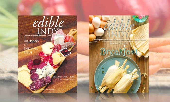 Edible Indy - Indianapolis: One-or Two-Year Subscription to Edible Indy (54% Off)