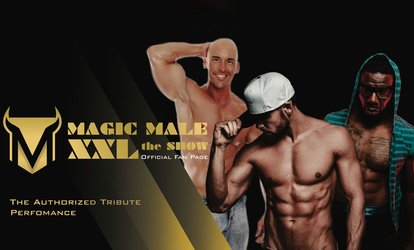 Magic Male XXL the Show on Saturday, August 25, at 9 p.m.
