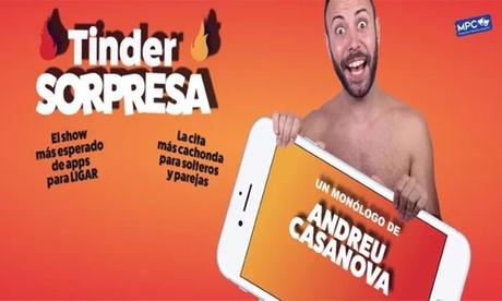 Entrada al monólogo 'Tinder sorpresa' de 1 al 25 de abril en el Teatro Arlequín de Gran Vía