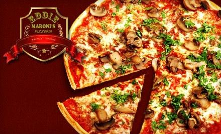 $16 Groupon to Eddie Maroni's Pizzeria - Eddie Maroni's Pizzeria in San Tan Valley