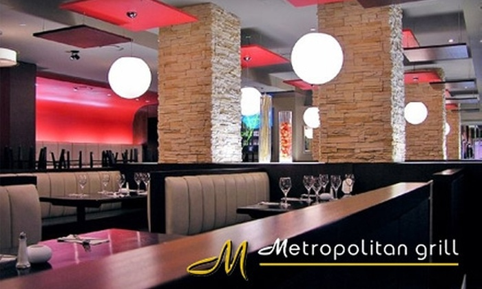 The Metropolitan Grill - Multiple Locations: $18 For $40 Worth of Dinner or $10 For $20 Worth of Lunch at The Metropolitan Grill. Two locations.