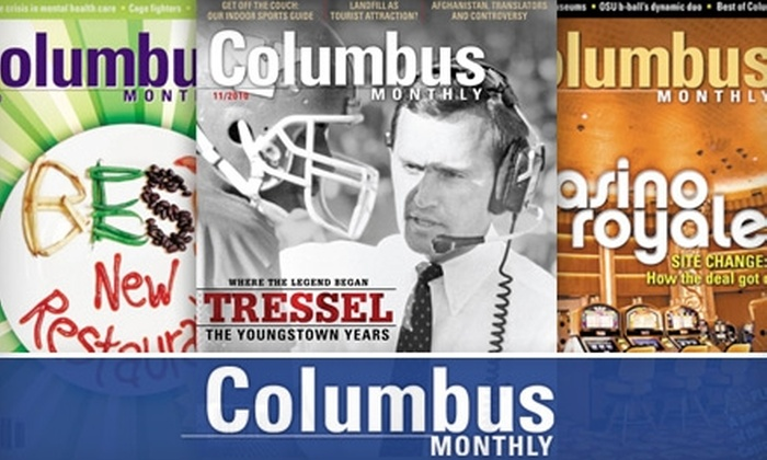"Columbus Monthly Magazine: $12 for a One-Year Subscription ($24 Value) or $24 for a One-Year Subscription Plus One Gift Subscription ($48 Value) to ""Columbus Monthly"" Magazine"