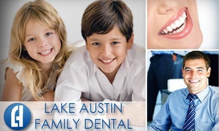 Lake Austin Family Dental - West Austin: $79 for Exam, Cleaning, and X-rays at Lake Austin Family Dental ($352 Value)