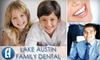 Lake Austin Family Dental - West Austin: $79 for Exam, Cleaning, and X-rays at Lake Austin Family Dental ($352 Value)