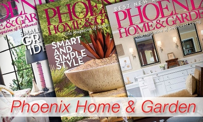 """Phoenix Home & Garden: $9 for a One-Year Subscription to """"Phoenix Home & Garden"""" Magazine ($19.95 Value)"""