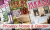 """PHOENIX HOME AND GARDEN: $9 for a One-Year Subscription to """"Phoenix Home & Garden"""" Magazine ($19.95 Value)"""