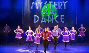 אייריש דאנס-ישראל: Mystery of the Dance, מופע ריקוד אירי חדש וסוחף מהיוצר שרקד עם הלורד אוף דה דאנס רק ב-89 ₪ לכרטיס