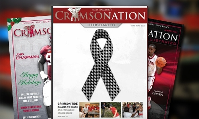 """Crimson Nation Illustrated"" - Montevallo: $25 for a One-Year Subscription to ""Crimson Nation Illustrated"" ($60 Value)"