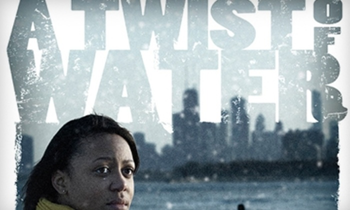 "Route 66 Theatre Company - Lakeview: $25 for Two Tickets to Route 66 Theatre Company's ""A Twist of Water"" at Theater Wit ($50 Value)"
