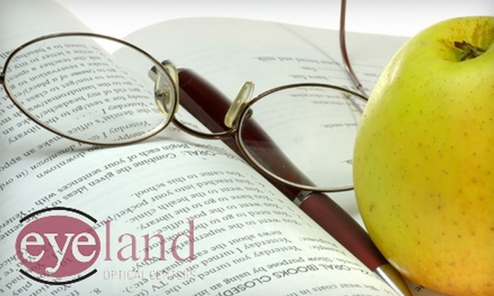 Eyeland Optical Center - Multiple Locations: $50 for $150 Worth of Eyewear Plus an Eyeglasses Exam at Eyeland Optical Centers ($199.95 Value)