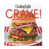 Cooking Light Crave! Stacked, Stuffed, Cheesy Comfort Foods