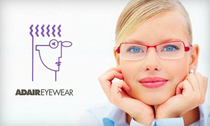 Adair Eyewear - Chapel Hill: $50 for $200 Worth of Lenses and Designer Frames at Adair Eyewear