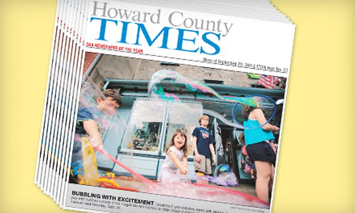 """Howard County Times"" - Baltimore: $10 for a Six-Month Subscription to the ""Howard County Times"" ($24.99 Value)"