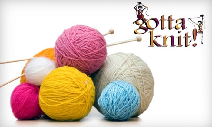 Gotta Knit! - Midtown South Central: $55 for Two One-Hour Knitting Seminars from Gotta Knit! ($110 Value)