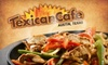 Texican Cafe - Multiple Locations: $10 for $20 Worth of Tex-Mex Fare at Texican Cafe