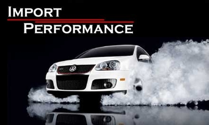 Import Performance - Southwest Raleigh: $20 for $50 Worth of Automotive Services at Import Performance
