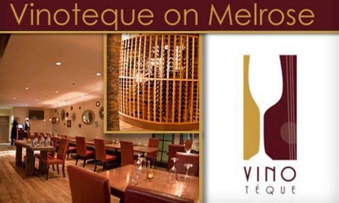 Vinoteque - Melrose: $40 Worth of Gourmet Cuisine and World Class Wine at Vinoteque on Melrose
