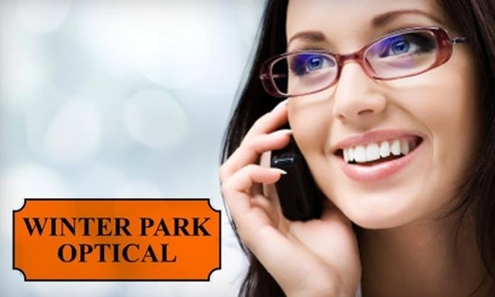 Winter Park Optical - Orlando: $50 for an Eye Exam and $150 Toward Prescription Eyewear at Winter Park Optical ($235 Value)