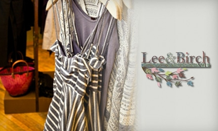 Lee & Birch - Multiple Locations: $35 for $70 Worth of Women's Clothing and Accessories at Lee & Birch