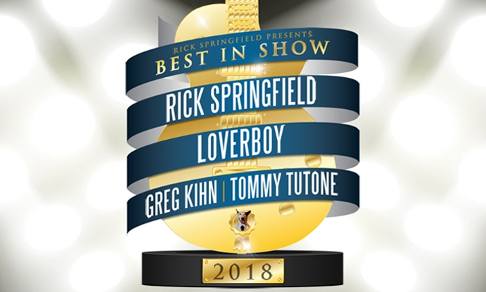 Rick Springfield Presents Best In Show With Loverboy Greg Kihn Tommy Tutone On August 28 At 7 Pm
