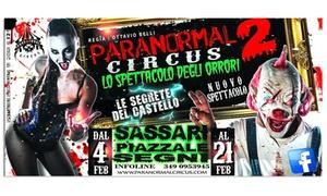 Paranormal circus: Biglietti per Paranormal Circus, lo spettacolo del terrore a Sassari dal 4 al 21 febbraio (sconto fino a 42%)