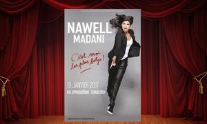 MSConseils: Une place pour Nawell Madani au Spiroudrôme de Charleroi le 19/01 à 20h dès 24,99€