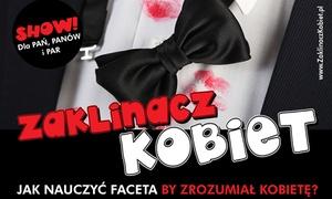 """Go Big Events: Show """"Zaklinacz kobiet"""" Grzegorza Kordka za 49,99 zł i więcej opcji z Go Big Events – 6 miast"""