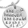 "Engraved ""She Believed She Could So She Did"" Inspirational Pendant"