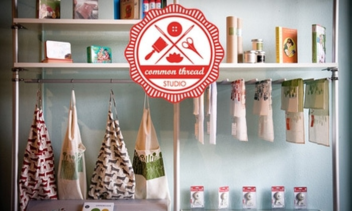 Common Thread Studio - South Pasadena: $25 for $50 Worth of Classes at Common Thread Studio in Pasadena