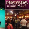 Half Off at Pressure Billiards and Cafe
