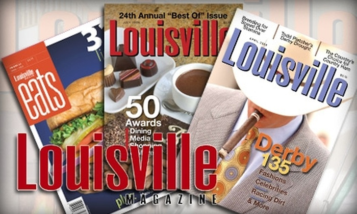 Louisville Magazine - Louisville: $10 for a One-Year Subscription to Louisville Magazine