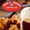 $10 for Pub Fare & Drinks at Rock Bottom