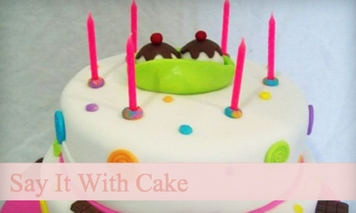 Say It With Cake - Paradise Hills Civic: $15 for $30 Worth of Cakes at Say It With Cake