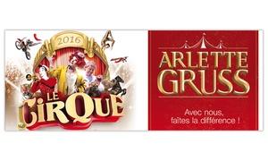 Cirque Arlette Gruss: 1 place pour la nouvelle tournée 2016 du Cirque Arlette Gruss à Amiens et visite de la ménagerie dès 13 €