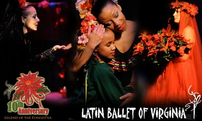 """The Latin Ballet of Virginia - Multiple Locations: $10 for One Ticket to  """"The Legend of the Poinsettia""""  at The Latin Ballet of Virginia (Up to $20 Value)"""
