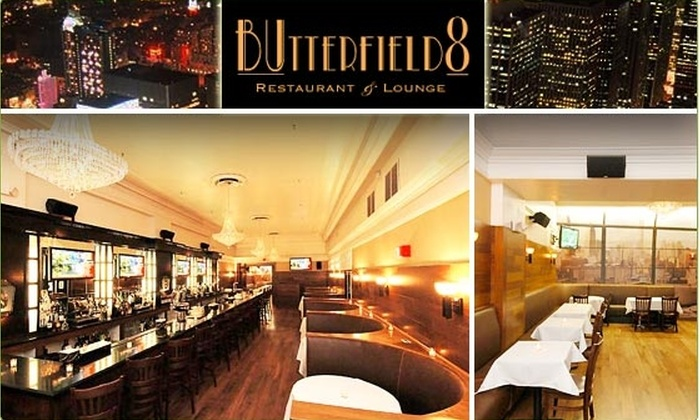 Butterfield 8 - Midtown South Central: $15 for a $35 Groupon to Butterfield 8 ($35 Value)