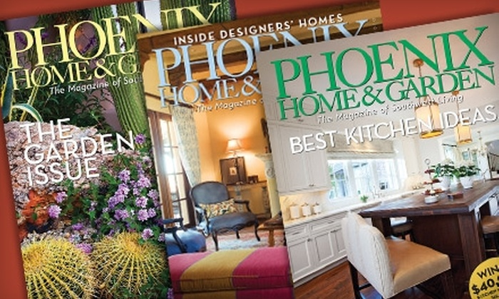 """""""Phoenix Home & Garden"""": $9 for a One-Year Subscription to """"Phoenix Home & Garden"""" Magazine (Up to $19.95 Value)"""