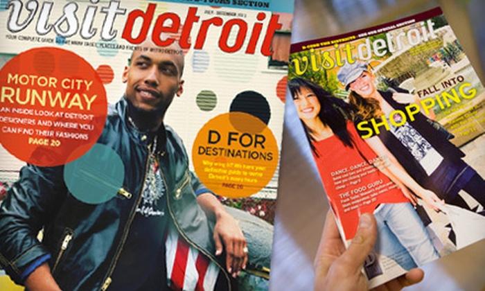 """Visit Detroit Magazine - Detroit: $4 for an Annual Subscription to """"Visit Detroit"""" Magazine ($8 Value)"""