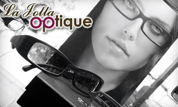 La Jolla Optique - University City: $49 for $150 Worth of Eyewear Plus an Eye Exam at La Jolla Optique ($250 Total Value)