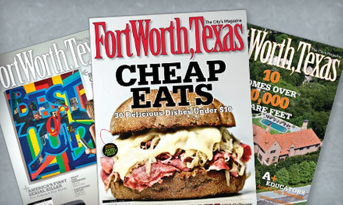 "Fort Worth, Texas Magazine - Fort Worth: One- or Two-Year Subscription to ""Fort Worth, Texas"" Magazine (Half Off)"