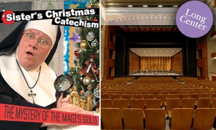 The Long Center - Austin: $16 for 1 Ticket to 'Sister's Christmas Catechism' at Rollins Studio Theatre in The Long Center (Up to $37 Value). Click Here for the December 4 Show at 7:30 p.m. Additional Dates and Times Below.