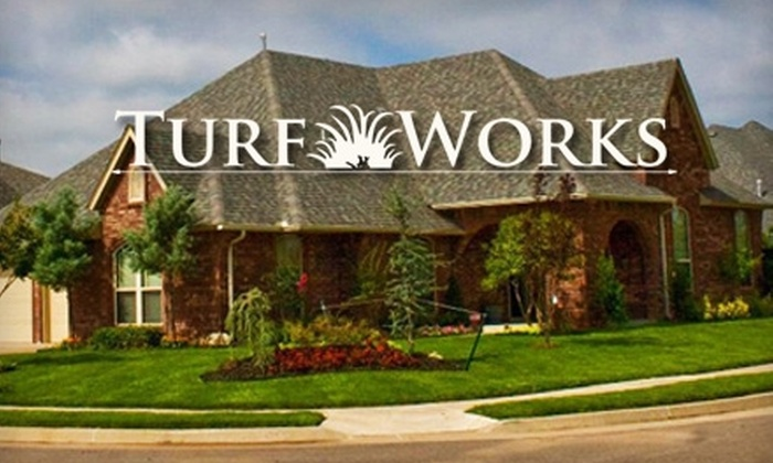 TurfWorks - Oklahoma City: $30 for $60 Worth of Weed Spraying and Fertilization or $40 for $80 Worth of Lawn Maintenance from TurfWorks