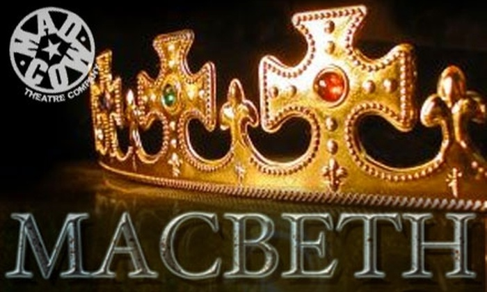 """Mad Cow Theatre - Central Business District: $11 for One Ticket to """"Macbeth"""" at Mad Cow Theatre"""