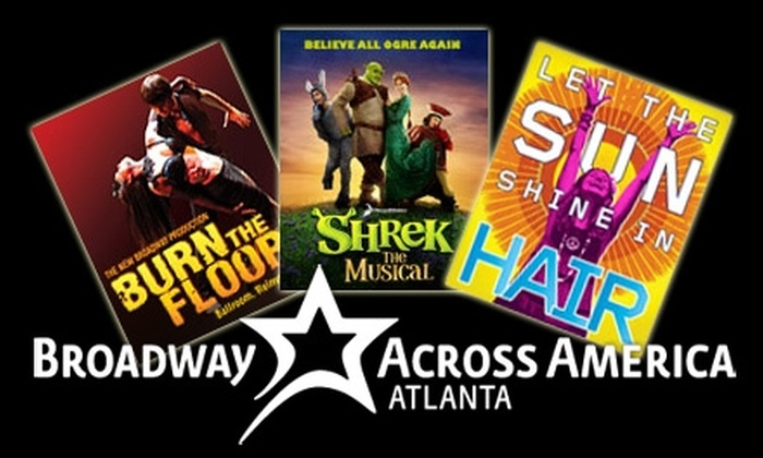 Broadway Across America - Midtown: $80 for a Three-Ticket Package to 'Burn the Floor', 'Shrek the Musical', and 'Hair', Plus a $10 Gift Certificate to Gordon Biersch Brewery Restaurant From Broadway Across America—Atlanta ($174.50 Value)