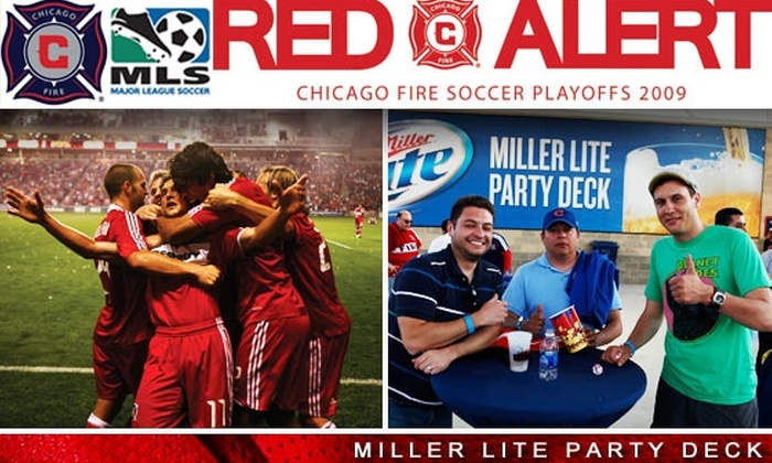 Chicago Fire  - Bedford Park: Tickets to Chicago Fire Playoff vs. New England Revolution on 11/7 at 7:30 p.m. Buy Here for $30 Miller Lite Party Deck Tickets. Additional Seats Below.