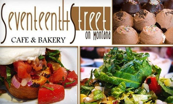 Seventeenth Street Cafe & Bakery - Wilshire Montana: $20 for $40 Worth of Fresh and Fantastical Fare at Seventeenth Street Cafe & Bakery