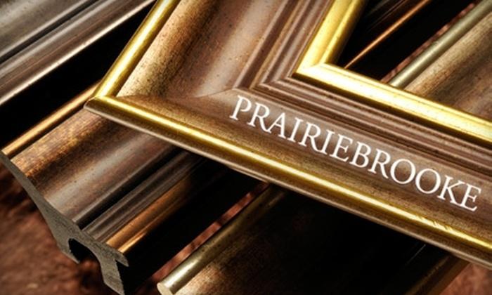 Prairiebrooke Arts - Multiple Locations: $45 for $100 Worth of Custom Framing at Prairiebrooke Arts